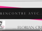 RENCONTRE AVEC… FLORIAN CREST, DIPLÔMÉ 2012